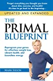 The Primal Blueprint: Reprogram your genes for effortless weight loss, vibrant health and boundless energy (Primal Bluepri...