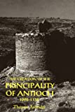 The Creation of the Principality of Antioch, 1098-1130 Thomas S. Asbridge