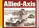 img - for Allied - Axis, The Photo Journal of the Second World War, Issue 6 (Articles on Sd.Kfz. II 3-ton Halftrack, Tigers at the Front, Diamond-T 4-ton Wrecker, Tank Transporters, etc.) book / textbook / text book