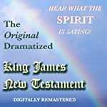 The Original Dramatized King James New Testament |  Sound Life Ministries