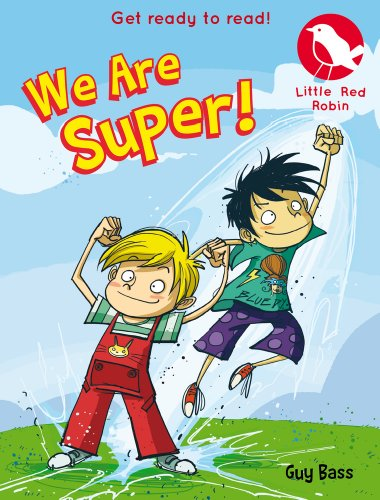 We are Super! Atomic! (Little Red Robin)