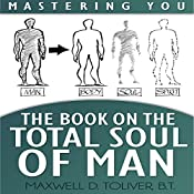 Mastering You: The Book on the Total Soul of Man | [Maxwell Toliver]