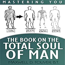 Mastering You: The Book on the Total Soul of Man (       UNABRIDGED) by Maxwell Toliver Narrated by William Brady