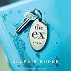 The Ex: A Novel Hörbuch von Alafair Burke Gesprochen von: Xe Sands