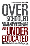img - for Overschooled but Undereducated book / textbook / text book