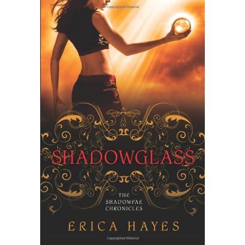 Erica Hayes - Shadowglass: The Shadowfae Chronicles