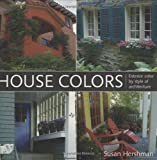 img - for House Colors: Exterior Color by Style of Architecture by Hershman, Susan(October 1, 2007) Paperback book / textbook / text book