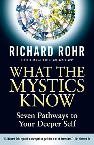 Download What the Mystics Know: Seven Pathways to Your Deeper Self