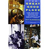 The Great Good Place: Cafes, Coffee Shops, Bookstores, Bars, Hair Salons, and Other Hangouts at the Heart of a Community ~ Ray Oldenburg