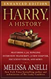 Harry, A History - Enhanced with Videos and Exclusive J.K. Rowling Interview: The True Story of a Boy Wizard, His Fans, and Life