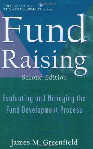 Fund Raising: Evaluating and Managing the Fund...