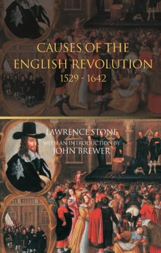 Causes of the English Revolution, 1529-1642, by Lawrence Stone