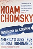 Hegemony or Survival?: America's Quest for Global Dominance (0141015055) by Chomsky, Noam