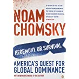 Hegemony or Survival : America's Quest for Global Dominanceby Noam Chomsky