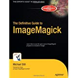 The Definitive Guide to ImageMagick (Definitive Guides)by Cristy