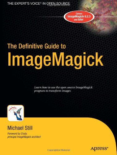 The Definitive Guide to ImageMagick (Definitive Guide)