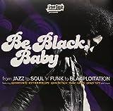 Be Black Baby [Vinyl LP] [Vinyl LP]
