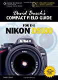 David Busch David Busch's Compact Field Guide for the Nikon D5100