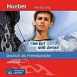 Timo darf nicht sterben! (Deutsch als Fremdsprache) | Charlotte Habersack