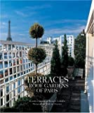 img - for By Alexandra D'Arnoux Terraces and Roof Gardens of Paris [Hardcover] book / textbook / text book