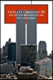Vigilant Christian III: The Occult Religion of the 9/11 Attackers