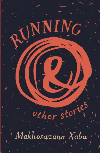 Running and Other Stories, by Makhosazana Xaba