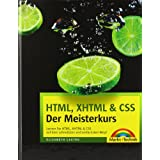 HTML, XHTML & CSS - Der Meisterkurs - inkl. Einlegekarte mit Farbtabelle: Lernen Sie HTML, XHTML & CSS auf dem schnellsten und einfachsten Weg! (M+T Meisterkurs)von &#34;Elizabeth Castro&#34;