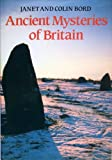 Ancient Mysteries of Britain (0881621730) by Bord, Janet