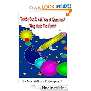 Amazon.com: Daddy Can I Ask You a Question? Who Made The Earth? eBook