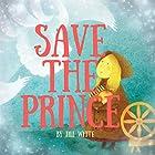 Save the Prince Hörbuch von Jill White Gesprochen von: Tiffany Marz