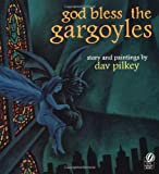 god bless the gargoyles (0152021043) by Pilkey, Dav