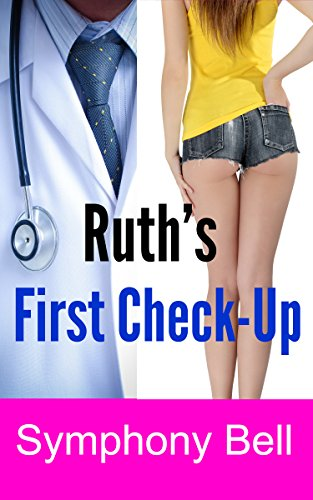 Ruth's First Check-Up: ABDL, Medical, First Time, Age Play, Step, Pregnancy Romance PDF