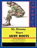 My Mommy Wears Army Boots