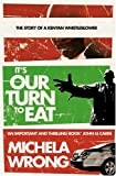 It's Our Turn to Eat: The Story of a Kenyan Whistleblower