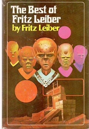 The Best of Fritz Leiber, Leiber, Fritz