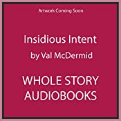 Insidious Intent: Tony Hill and Carol Jordan, Book 10 | Val McDermid