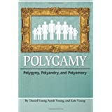 Polygamy: Polygyny, Polyandry, and Polyamory