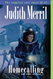 Homecalling and Other Stories: The Complete Solo Short SF of Judith Merril (NESFA's Choice) (Nesfa's Chocie) (188677854X) by Judith Merril