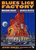 Blues Lick Factory: Building Great Blues Riffs