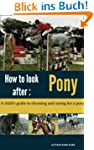 How to look after your Pony: Pet care...