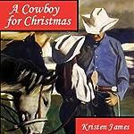 A Cowboy for Christmas | Kristen James