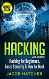 Hacking:  Hacking For Beginners and Basic Security: How To Hack (Hackers, Computer Hacking, Computer Virus, Computer Secur...