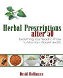 img - for Herbal Prescriptions after 50: Everything You Need to Know to Maintain Vibrant Health by Hoffmann FNIMH AHG, David (2007) Paperback book / textbook / text book