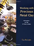 Working With Precious Metal Clay (1929565003) by McCreight, Tim