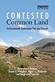 img - for Contested Common Land: Environmental Governance Past and Present book / textbook / text book