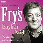 Fry's English Delight - Series 6 Hörbuch von Stephen Fry Gesprochen von: Stephen Fry