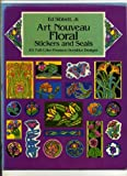 Art Nouveau Floral Stickers and Seals (0486249336) by Sibbett, Ed
