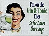 I'M ON THE GIN AND TONIC DIET Metal Advertising Sign (SMALL 200mm X 150mm)