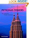 Petronas Twin Towers: The Architectur...