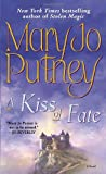 A Kiss of Fate: A Novel (0345449177) by Putney, Mary Jo